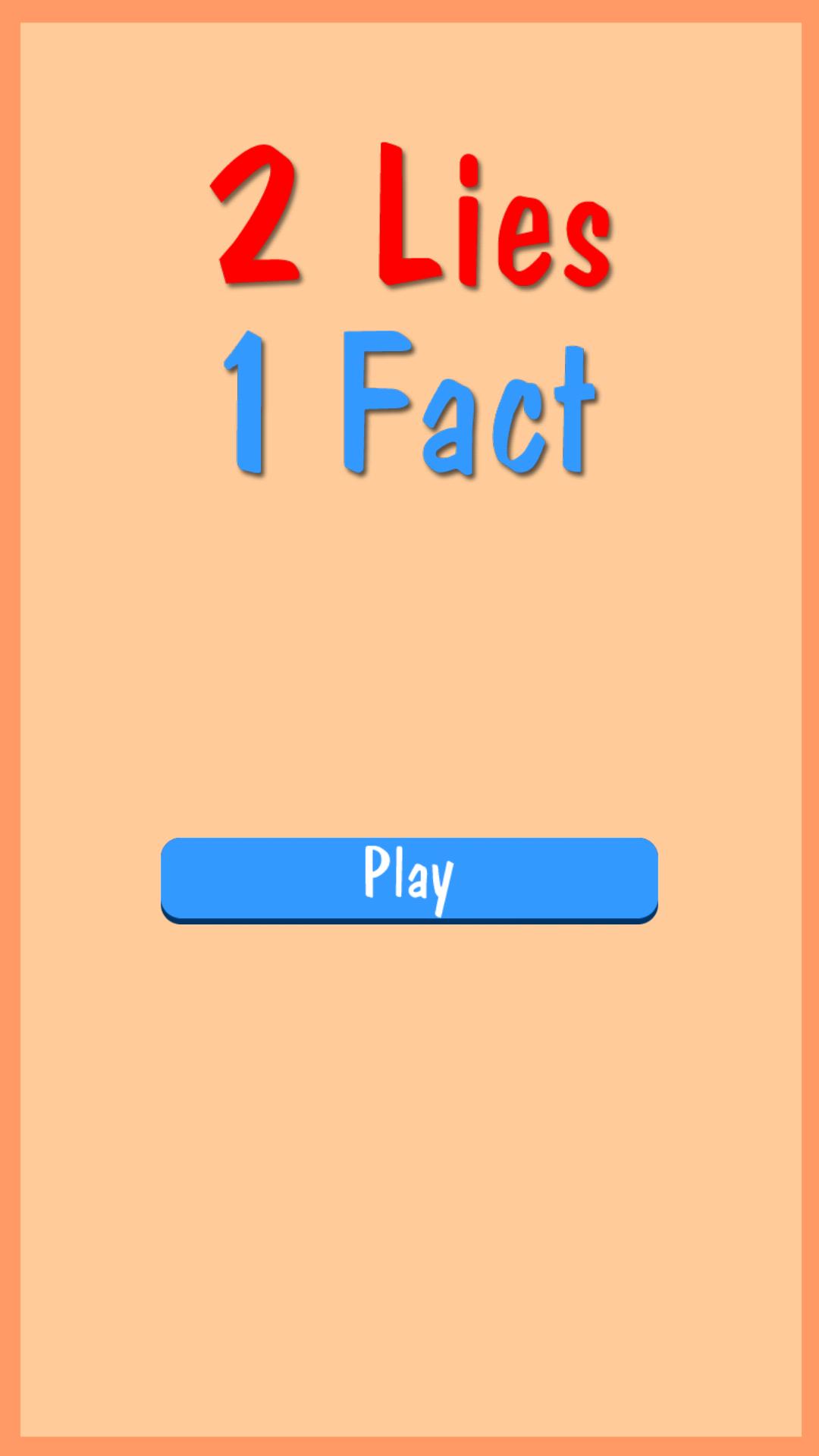 2 Lies 1 Fact