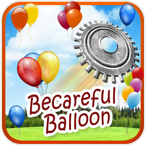 Becareful Balloon