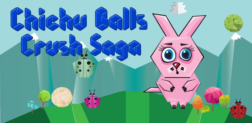 Chichu Balls Crush Saga