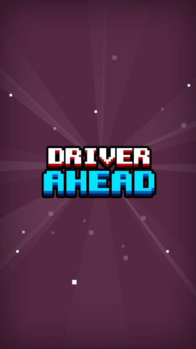 Driver Ahead!!!